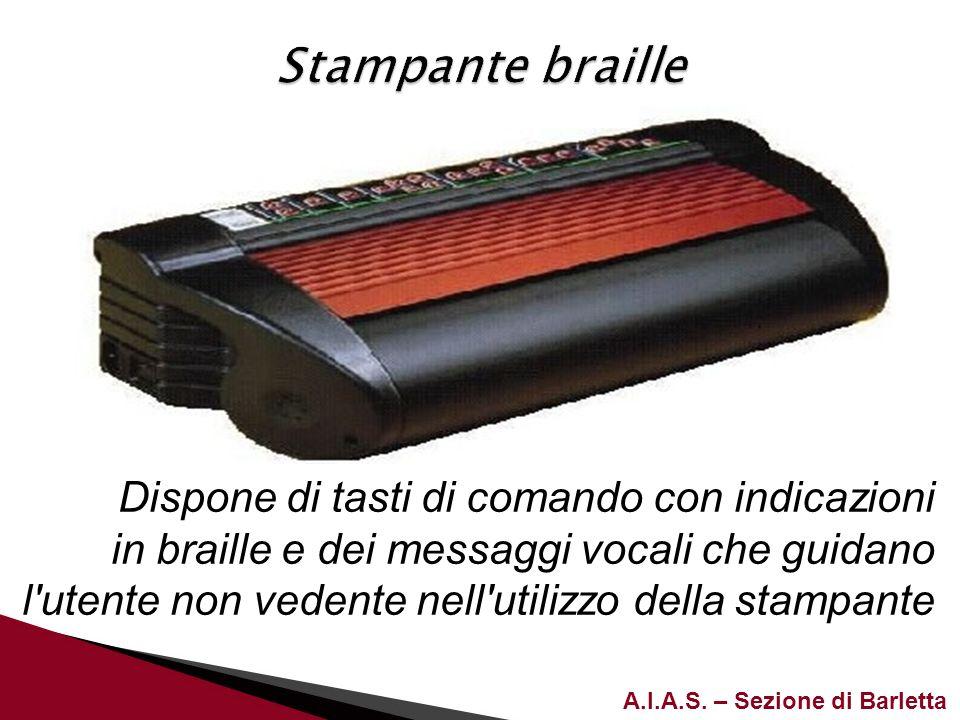 A.I.A.S. – Sezione di Barletta Dispone di tasti di comando con indicazioni in braille e dei messaggi vocali che guidano l'utente non vedente nell'util