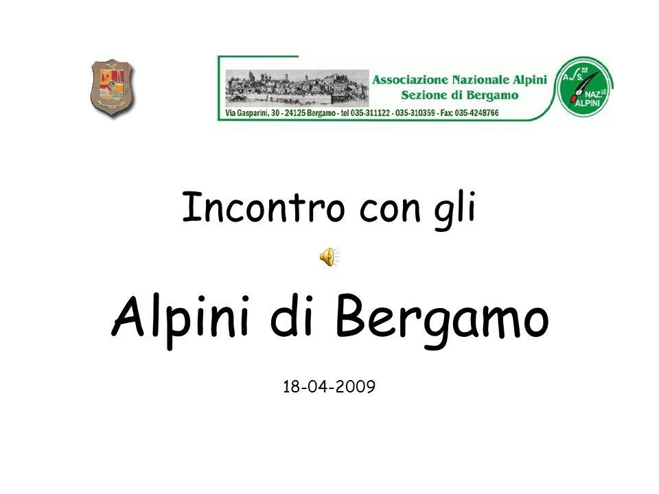 Incontro con gli Alpini di Bergamo 18-04-2009