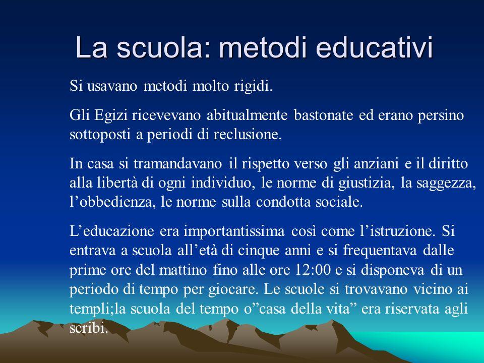 La scuola: metodi educativi La scuola: metodi educativi Si usavano metodi molto rigidi.