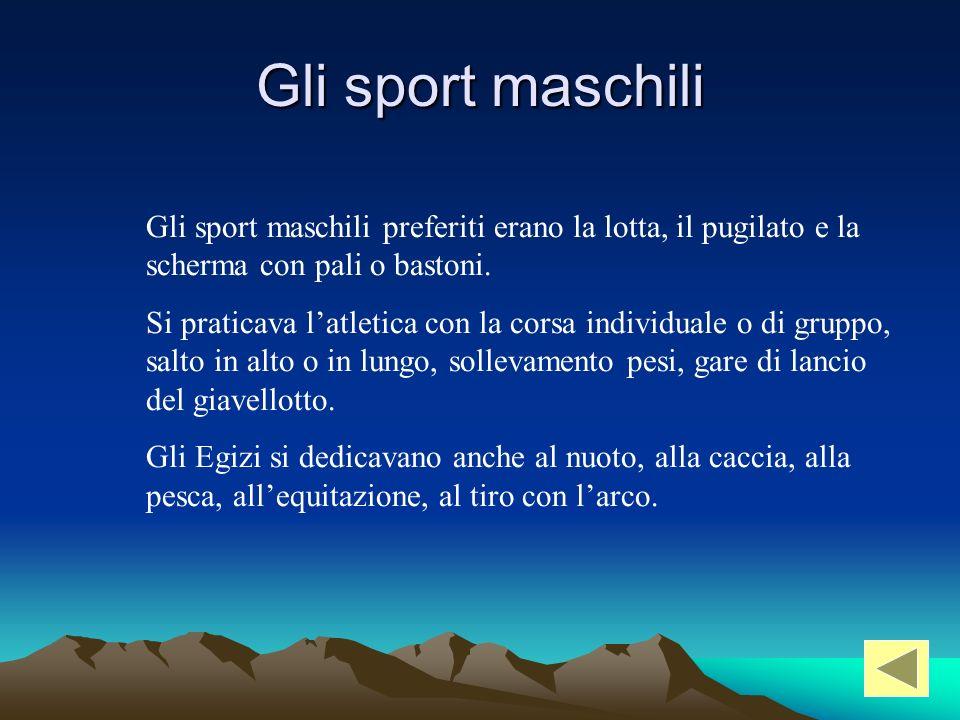 Gli sport maschili Gli sport maschili preferiti erano la lotta, il pugilato e la scherma con pali o bastoni.