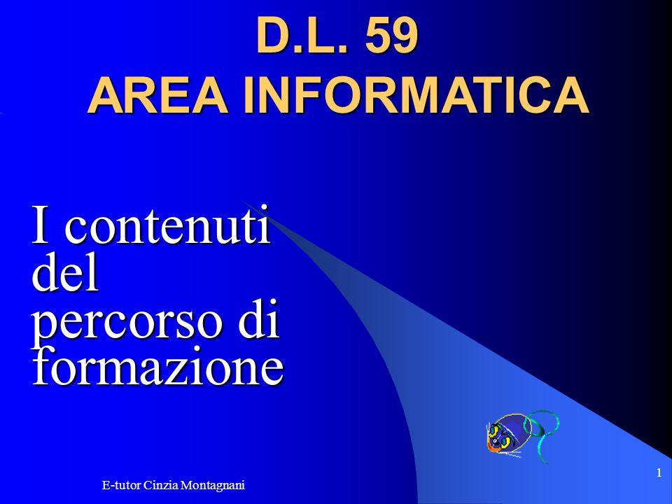 E-tutor Cinzia Montagnani 2 AREA INFORMATICA Comprende 4 obiettivi di apprendimento Offre materiali di studio da scaricare e forum di discussione Offre attività di laboratorio che permettono di lavorare con la propria classe