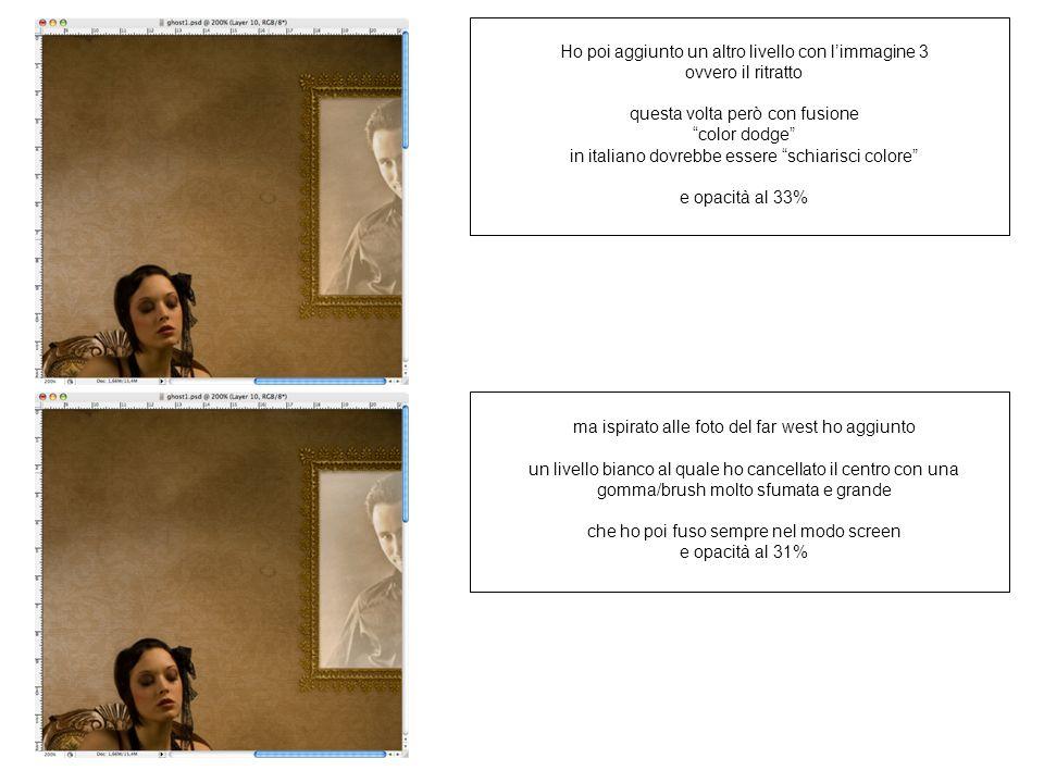 Ho poi aggiunto un altro livello con limmagine 3 ovvero il ritratto questa volta però con fusione color dodge in italiano dovrebbe essere schiarisci c