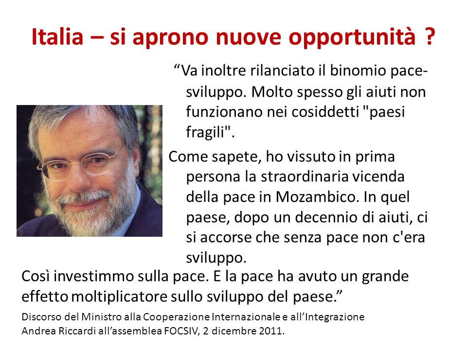 Italia – si aprono nuove opportunità ? Va inoltre rilanciato il binomio pace- sviluppo. Molto spesso gli aiuti non funzionano nei cosiddetti