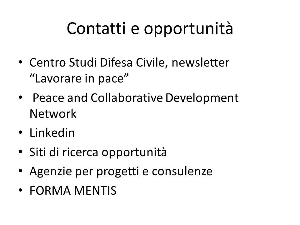 Contatti e opportunità Centro Studi Difesa Civile, newsletter Lavorare in pace Peace and Collaborative Development Network Linkedin Siti di ricerca op
