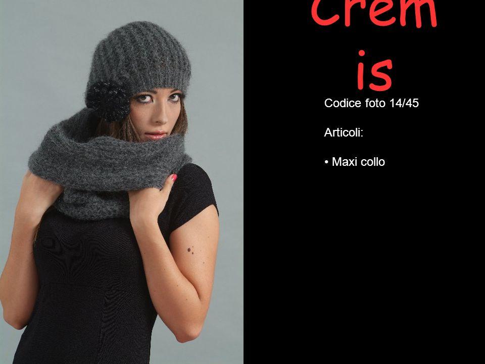 Crem is Codice foto 14/45 Articoli: Maxi collo