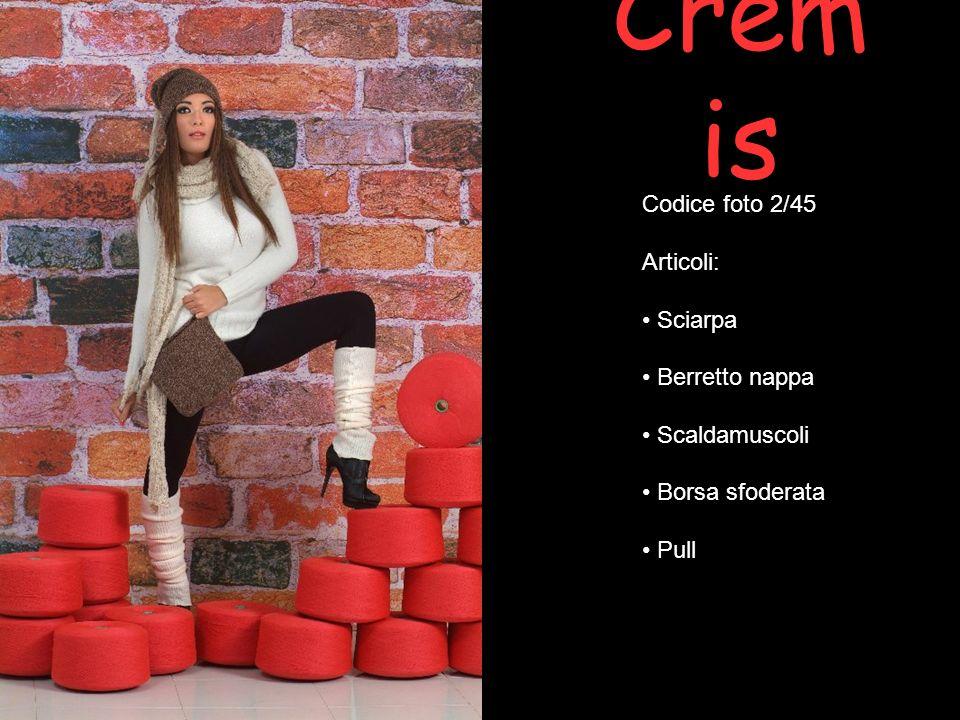 Crem is Codice foto 2/45 Articoli: Sciarpa Berretto nappa Scaldamuscoli Borsa sfoderata Pull