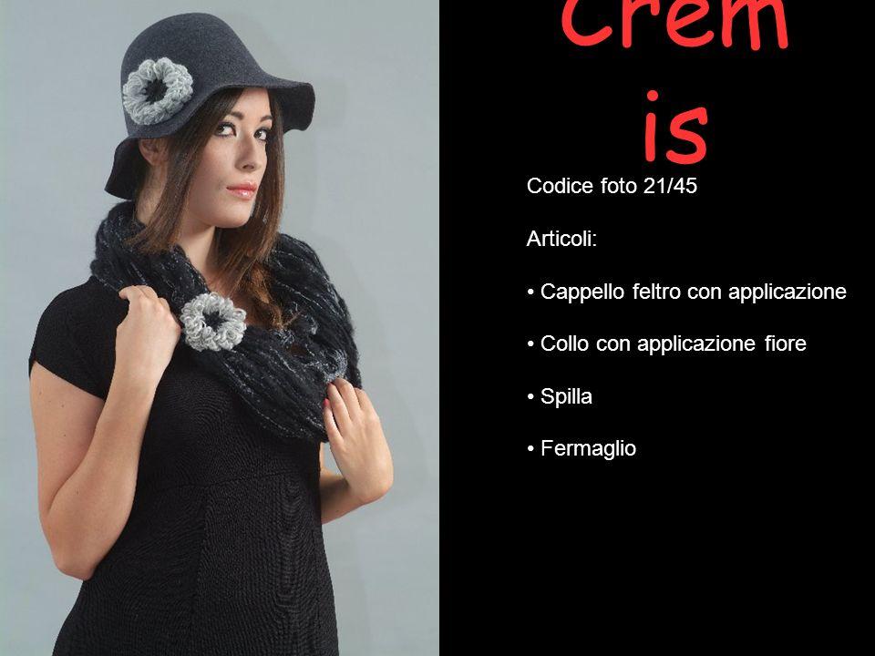 Crem is Codice foto 21/45 Articoli: Cappello feltro con applicazione Collo con applicazione fiore Spilla Fermaglio
