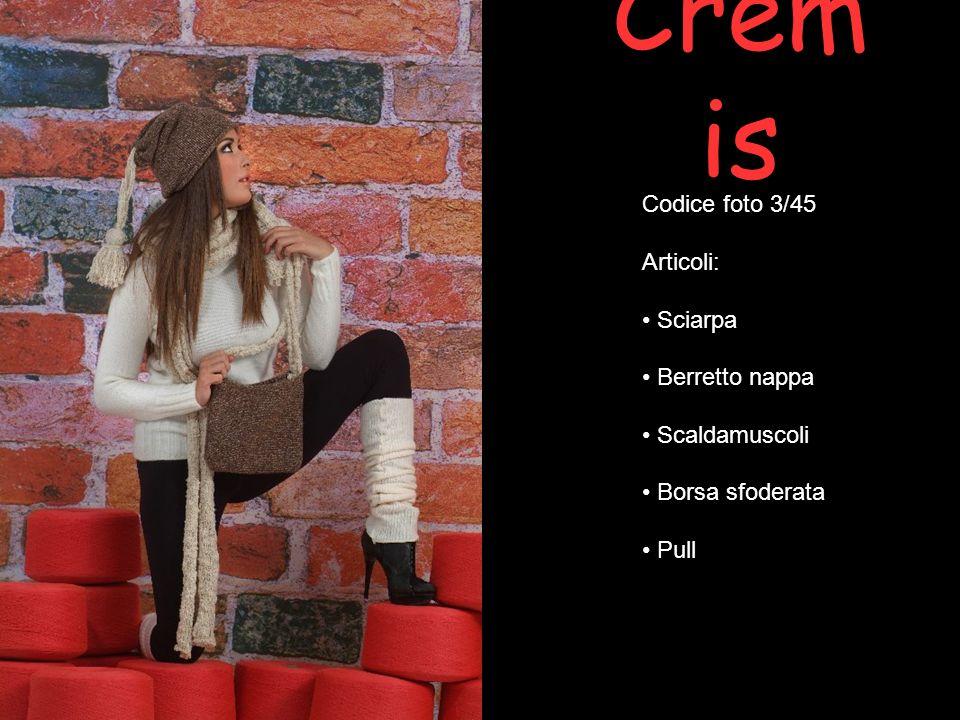 Crem is Codice foto 3/45 Articoli: Sciarpa Berretto nappa Scaldamuscoli Borsa sfoderata Pull