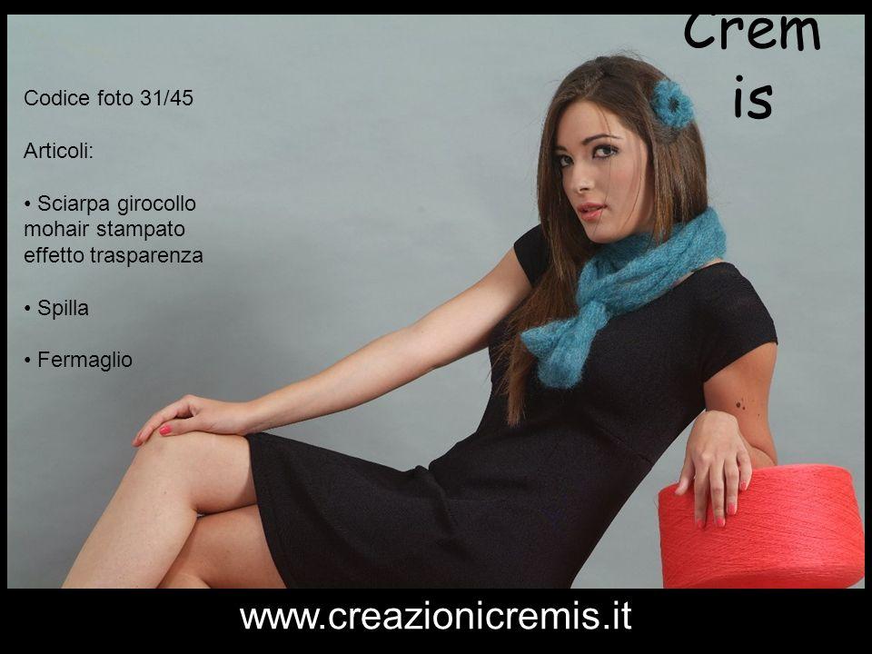 Crem is Codice foto 31/45 Articoli: Sciarpa girocollo mohair stampato effetto trasparenza Spilla Fermaglio www.creazionicremis.it