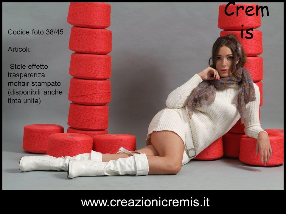 Crem is Codice foto 38/45 Articoli: Stole effetto trasparenza mohair stampato (disponibili anche tinta unita) www.creazionicremis.it