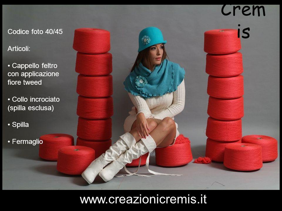 Crem is Codice foto 40/45 Articoli: Cappello feltro con applicazione fiore tweed Collo incrociato (spilla esclusa) Spilla Fermaglio www.creazionicremi