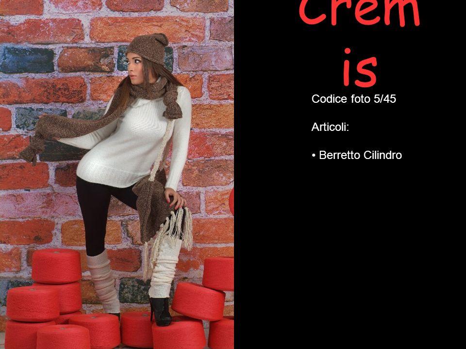 Crem is Codice foto 6/45 Articoli: Berretto pompon gigante Berretto pompon medio Berretto senza pompon Sciarpa
