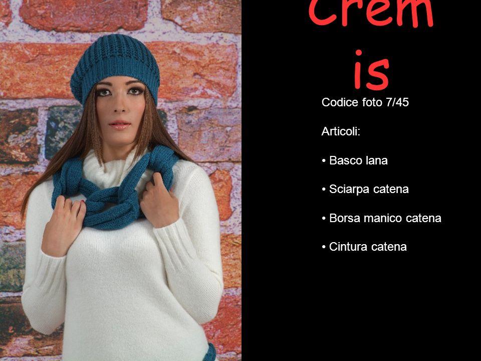 Crem is Codice foto 7/45 Articoli: Basco lana Sciarpa catena Borsa manico catena Cintura catena