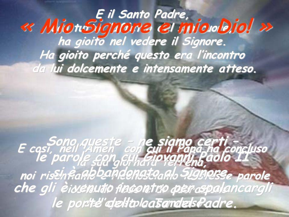 Pace a te, che per il dono dello Spirito Santo, sei diventato Giovanni Paolo II e sei stato costituito pastore universale della mia Chiesa. Pace a te,