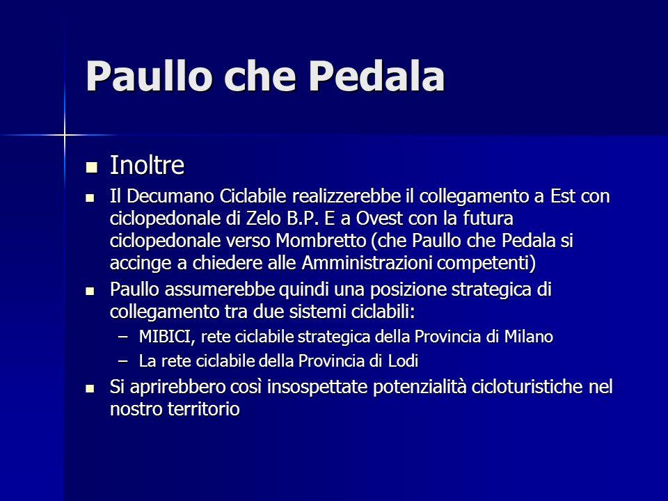Paullo che Pedala Inoltre Inoltre Il Decumano Ciclabile realizzerebbe il collegamento a Est con ciclopedonale di Zelo B.P. E a Ovest con la futura cic