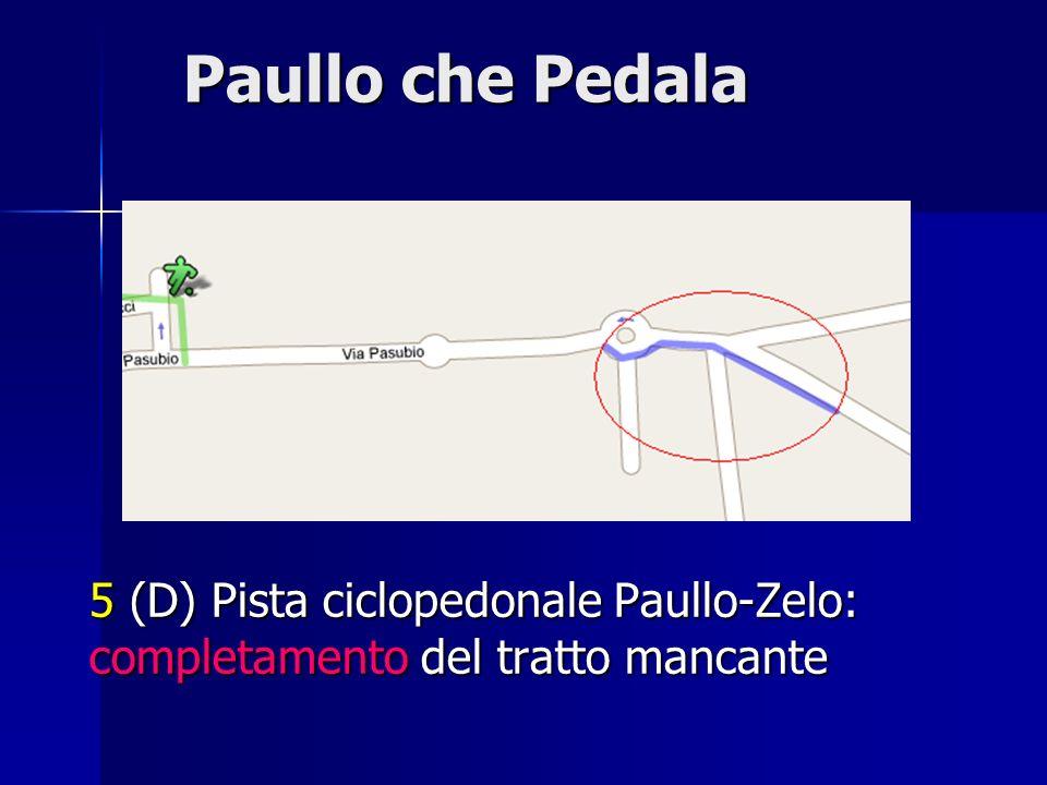 Paullo che Pedala – top 5 La Top Five numero 5 non è visibile su questa mappa Cosa si otterrebbe concatenando i primi 4 interventi richiesti