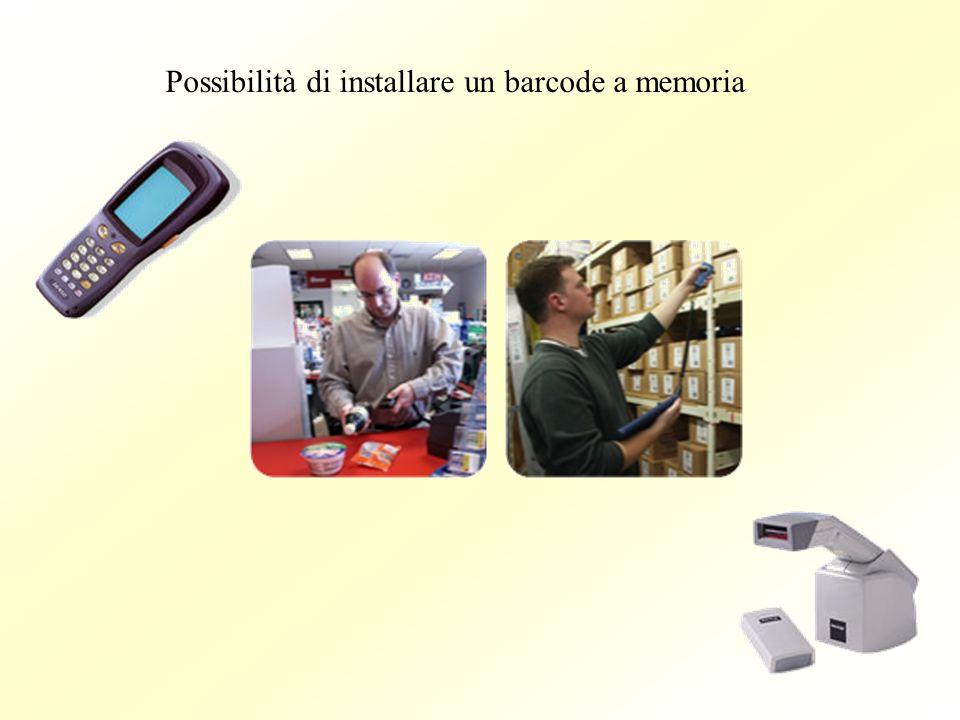 Possibilità di installare un barcode a memoria