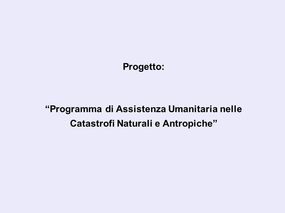 Progetto: Programma di Assistenza Umanitaria nelle Catastrofi Naturali e Antropiche