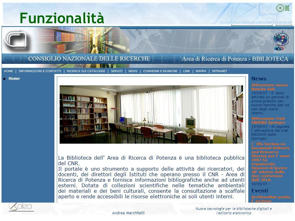 Andrea Marchitelli Nuove tecnologie per le biblioteche digitali e l editoria elettronica Funzionalità Grande usabilità e configurabilità dei menu di navigazione