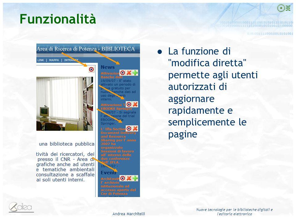Andrea Marchitelli Nuove tecnologie per le biblioteche digitali e l editoria elettronica Funzionalità Upload e gestione semplificata di immagini Galleria per immagini e altri tipi di file