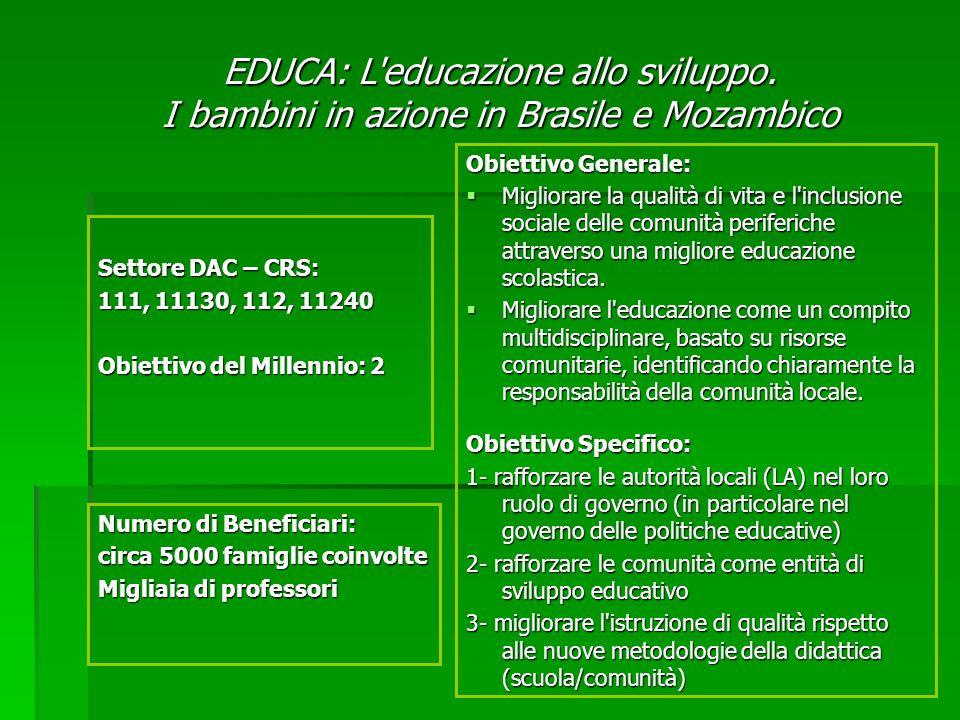 Obiettivo Generale: Migliorare la qualità di vita e l'inclusione sociale delle comunità periferiche attraverso una migliore educazione scolastica. Mig