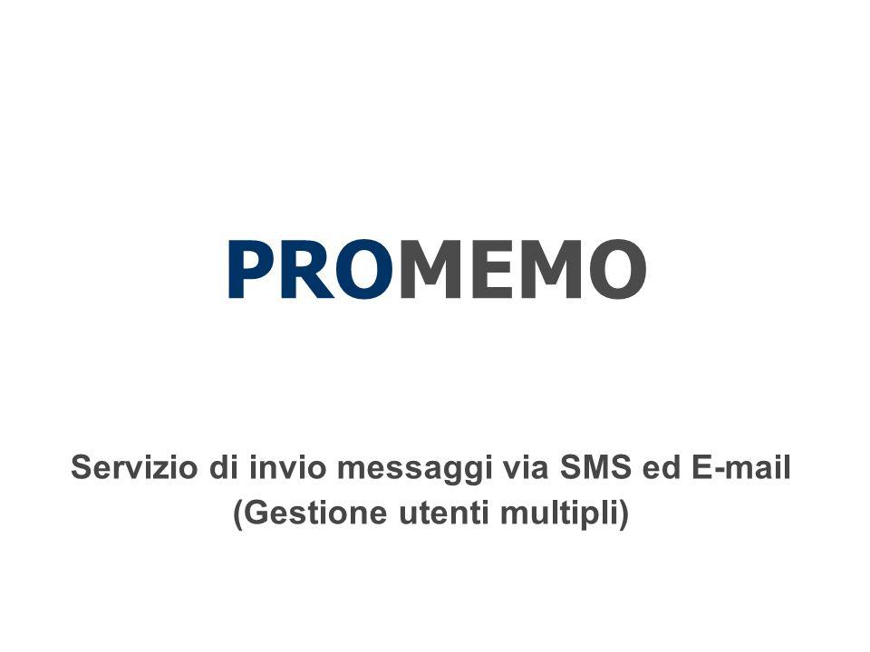 PROMEMO Servizio di invio messaggi via SMS ed E-mail (Gestione utenti multipli)