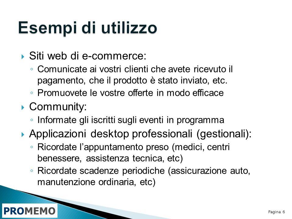 PROMEMO Siti web di e-commerce: Comunicate ai vostri clienti che avete ricevuto il pagamento, che il prodotto è stato inviato, etc.