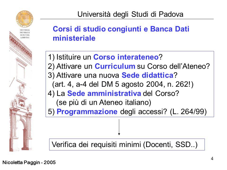 4 Università degli Studi di Padova 1)Istituire un Corso interateneo.