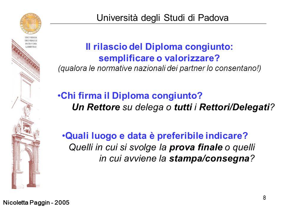 8 Università degli Studi di Padova Il rilascio del Diploma congiunto: semplificare o valorizzare? (qualora le normative nazionali dei partner lo conse