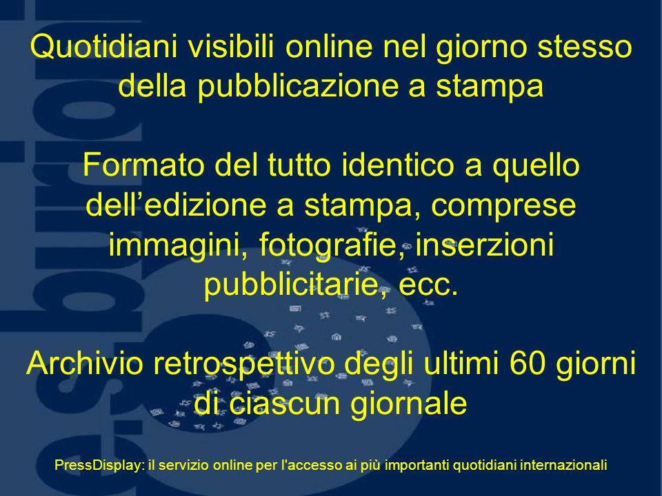 PressDisplay: il servizio online per l'accesso ai più importanti quotidiani internazionali Quotidiani visibili online nel giorno stesso della pubblica
