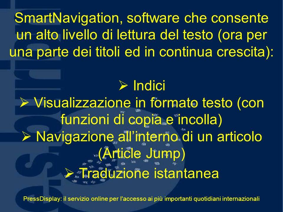 PressDisplay: il servizio online per l'accesso ai più importanti quotidiani internazionali SmartNavigation, software che consente un alto livello di l