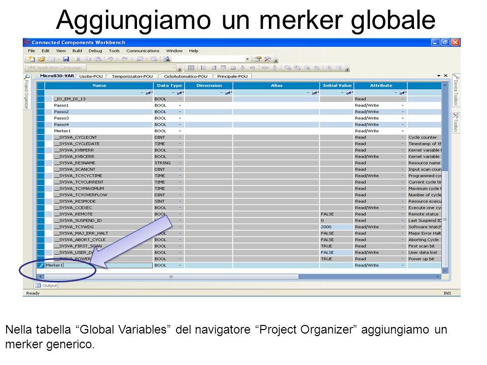 Aggiungiamo un merker globale Nella tabella Global Variables del navigatore Project Organizer aggiungiamo un merker generico.