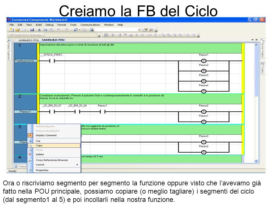 Creiamo la FB del Ciclo Ora o riscriviamo segmento per segmento la funzione oppure visto che lavevamo già fatto nella POU principale, possiamo copiare