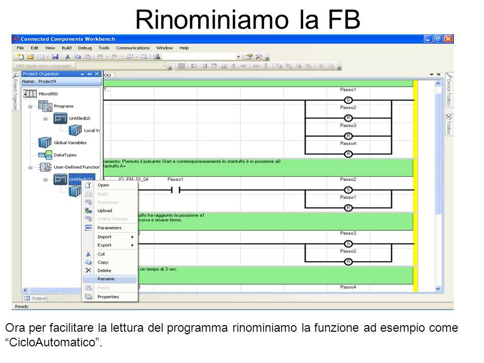 Rinominiamo la FB Ora per facilitare la lettura del programma rinominiamo la funzione ad esempio come CicloAutomatico.