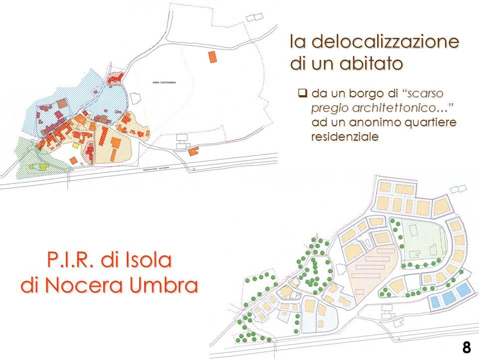 la delocalizzazione di un abitato P.I.R. di Isola di Nocera Umbra da un borgo di scarso pregio architettonico… ad un anonimo quartiere residenziale da