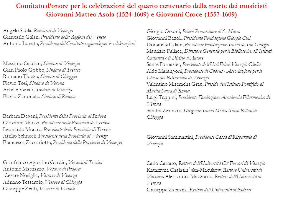 Comitato donore per le celebrazioni del quarto centenario della morte dei musicisti Giovanni Matteo Asola (1524-1609) e Giovanni Croce (1557-1609) Ang