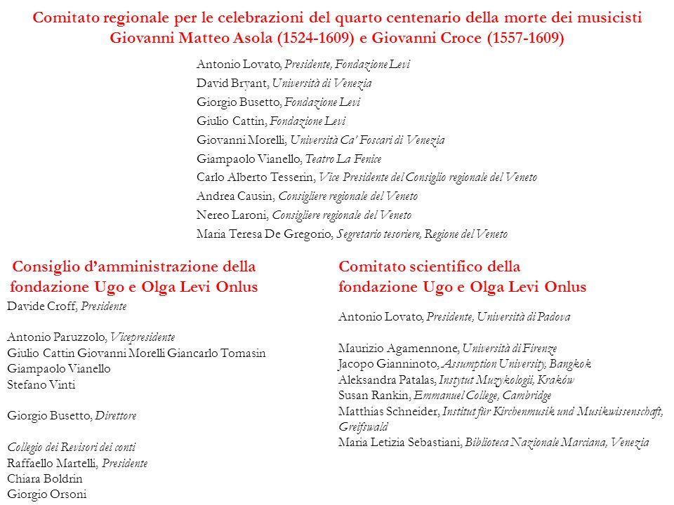 Comitato regionale per le celebrazioni del quarto centenario della morte dei musicisti Giovanni Matteo Asola (1524-1609) e Giovanni Croce (1557-1609)