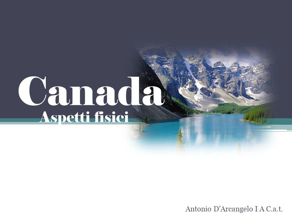 Canada Aspetti fisici Antonio DArcangelo I A C.a.t.