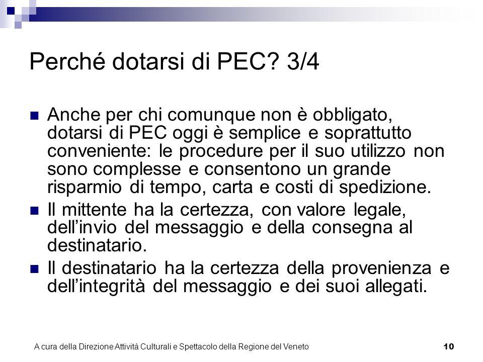 A cura della Direzione Attività Culturali e Spettacolo della Regione del Veneto 9 Perché dotarsi di PEC.