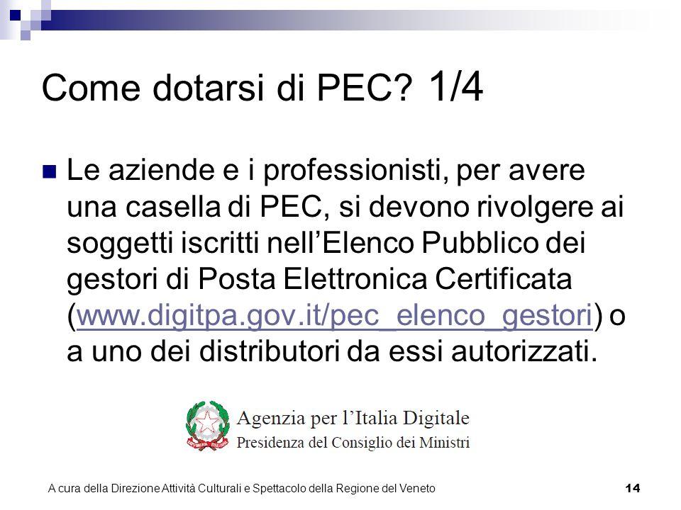 A cura della Direzione Attività Culturali e Spettacolo della Regione del Veneto 13 Come dotarsi di PEC