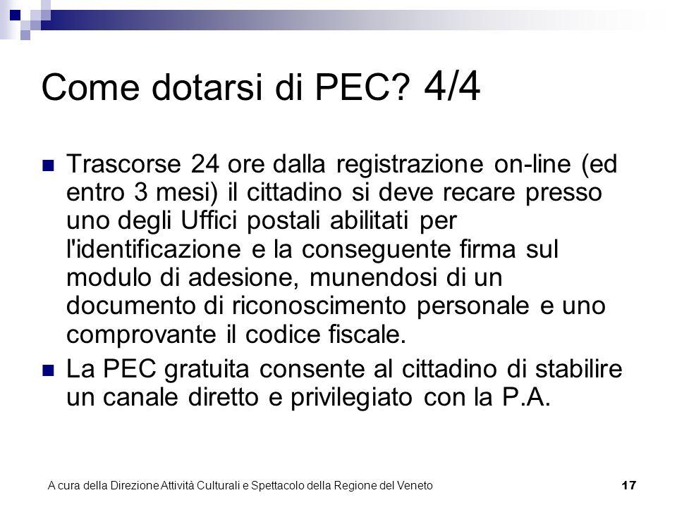A cura della Direzione Attività Culturali e Spettacolo della Regione del Veneto 16 Come dotarsi di PEC.