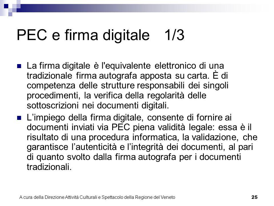 A cura della Direzione Attività Culturali e Spettacolo della Regione del Veneto 24 PEC e firma digitale