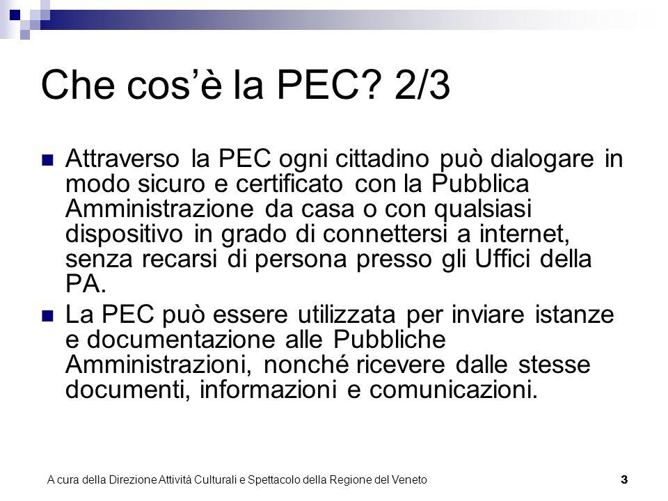 A cura della Direzione Attività Culturali e Spettacolo della Regione del Veneto 2 Che cosè la PEC.