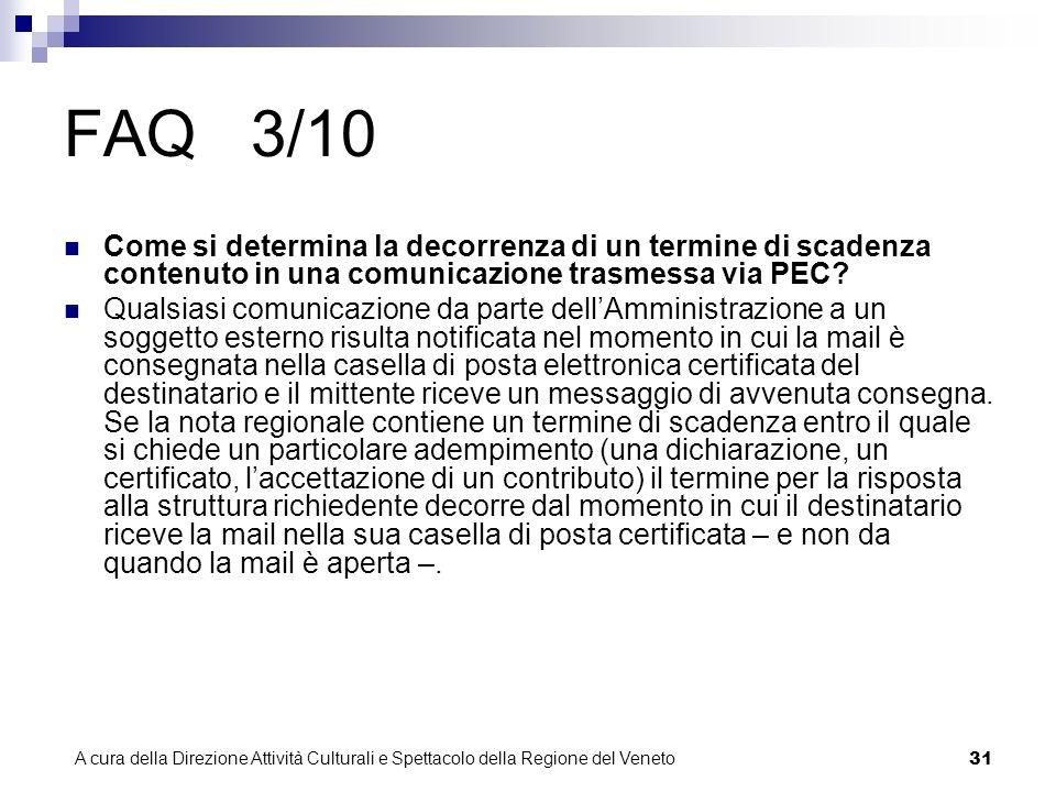 A cura della Direzione Attività Culturali e Spettacolo della Regione del Veneto 30 FAQ 2/10 Perché a seguito di un invio di PEC ho ricevuto in risposta un messaggio di ripudio.