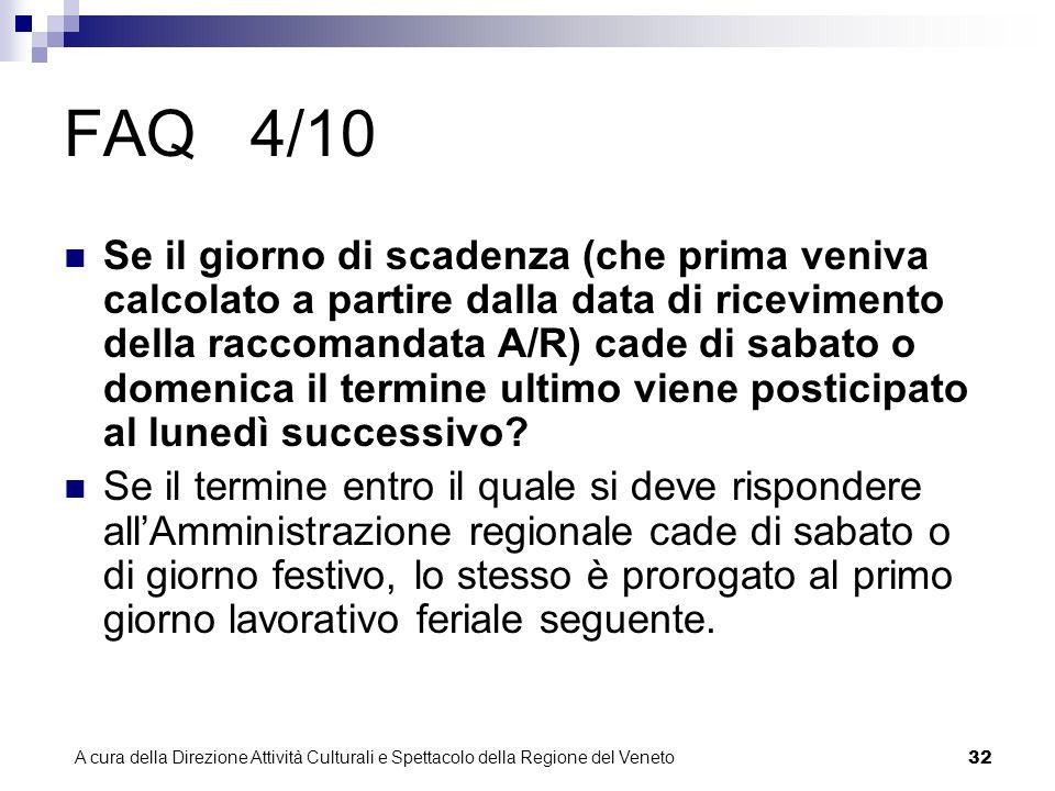 A cura della Direzione Attività Culturali e Spettacolo della Regione del Veneto 31 FAQ 3/10 Come si determina la decorrenza di un termine di scadenza contenuto in una comunicazione trasmessa via PEC.