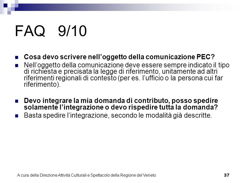 A cura della Direzione Attività Culturali e Spettacolo della Regione del Veneto 36 FAQ 8/10 Se un soggetto non è dotato di PEC in quale modo può trasmettere la documentazione.