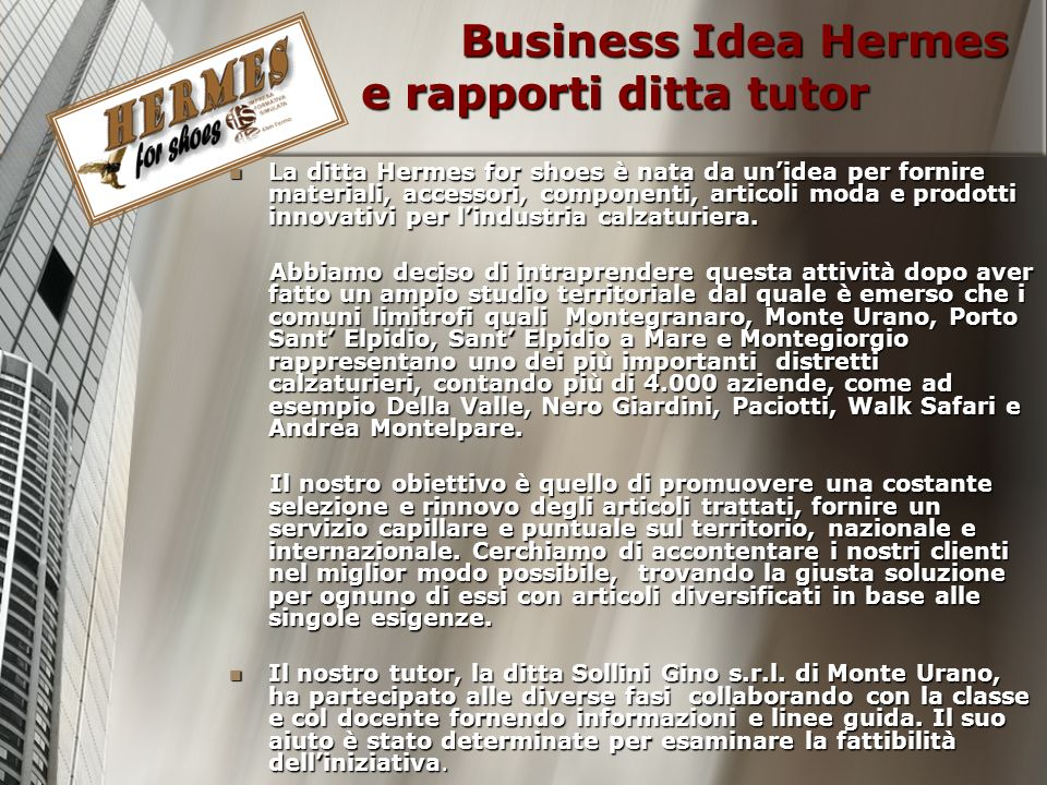 Business Idea Hermes e rapporti ditta tutor Business Idea Hermes e rapporti ditta tutor La ditta Hermes for shoes è nata da unidea per fornire materia