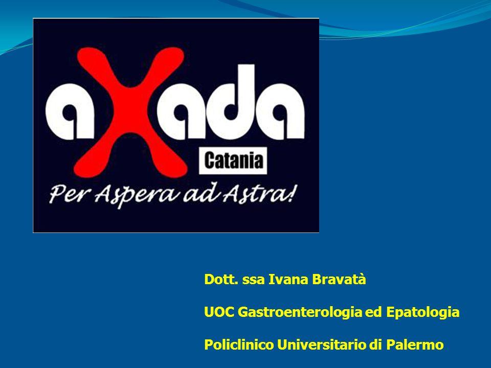 Dott. ssa Ivana Bravatà UOC Gastroenterologia ed Epatologia Policlinico Universitario di Palermo