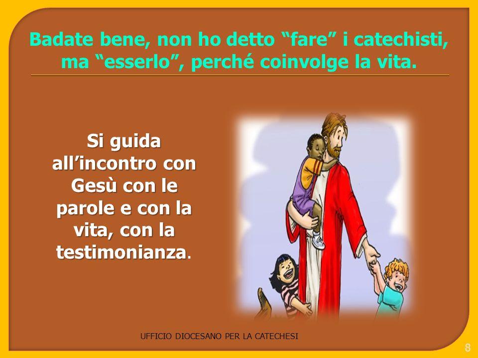 UFFICIO DIOCESANO PER LA CATECHESI 19 Per rimanere con Dio bisogna saper uscire, non aver paura di uscire E perché devo cambiare.