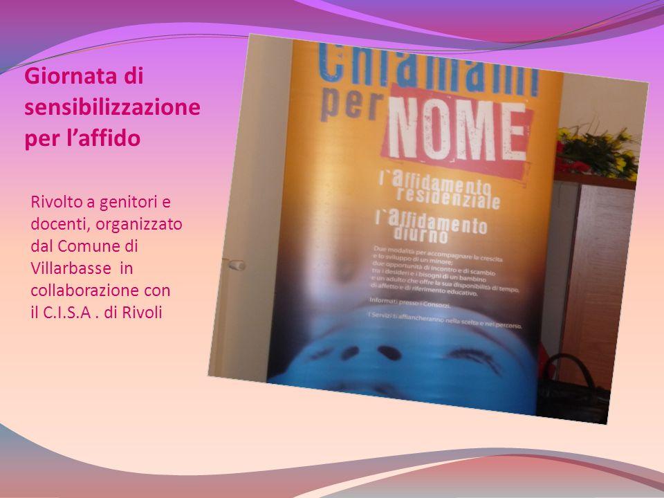Giornata di sensibilizzazione per laffido Rivolto a genitori e docenti, organizzato dal Comune di Villarbasse in collaborazione con il C.I.S.A. di Riv
